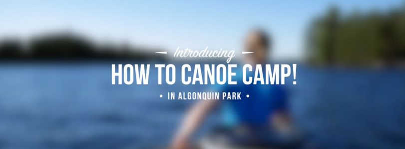 How to Canoe Camp in Algonquin Park