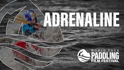 Paddling Film Festival Adrenaline